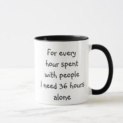 Fun Intorvert Empath Quote Time Alone Mug