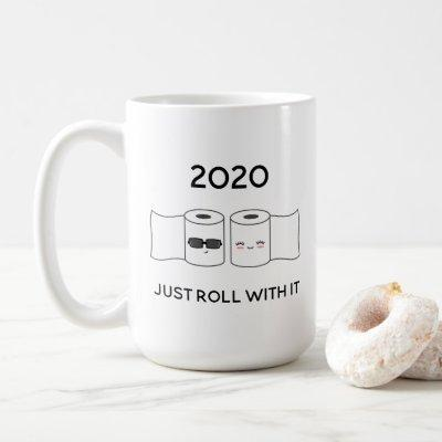 Funny 2020 Commemorative Just Roll With It Coffee Mug