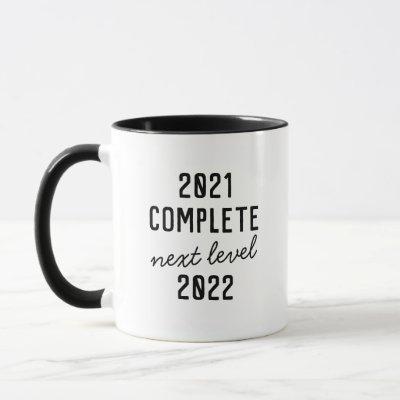 Funny 2021 Complete Next Level 2022 Mug