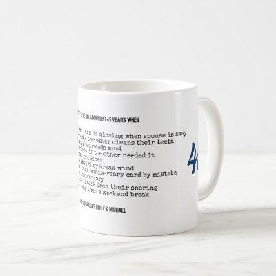 FUNNY 45th Wedding Anniversary Personalized Coffee Mug