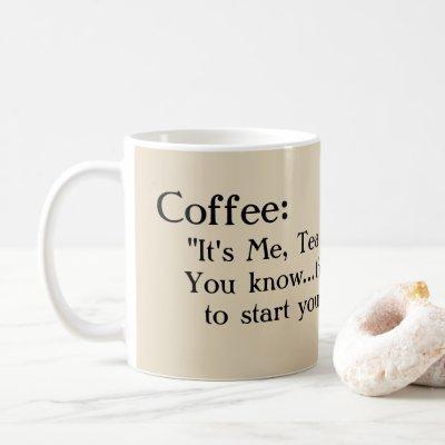 """Funny and sweet coffee mug, for my boyfriend!"" Coffee Mug"