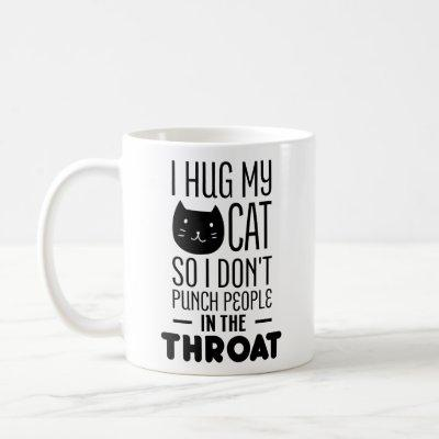 Funny Cat Lover Mug I Hug My Cat Cute Cats Quotes