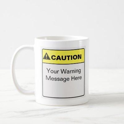 Funny Caution Label Custom Saying Coffee Mug
