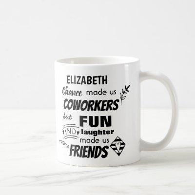 Funny COWORKER Leaving Goodluck Goodbye Friends Coffee Mug