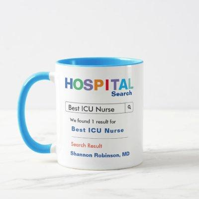 Funny Custom Hospital ICU Nurse Mug