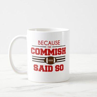 Funny Fantasy Football Commish Said So Coffee Mug