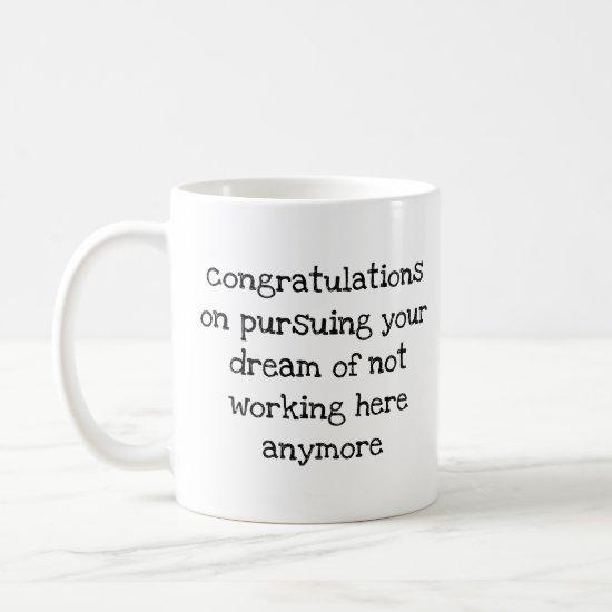 Funny Gift for Coworkers Boss Leaving Work Job Coffee Mug