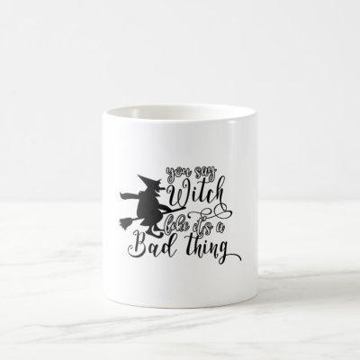 Funny Halloween Gifts - Witch Coffee Mug