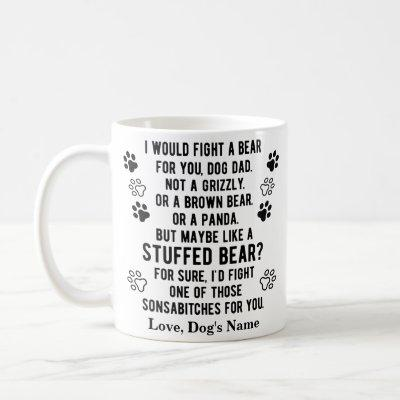 Funny Personalized Fight A Bear For You Dog Dad Coffee Mug