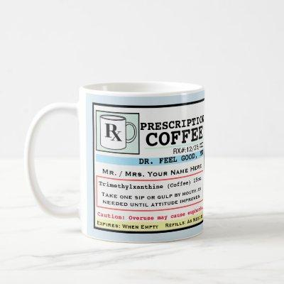 Funny Prescription RX Coffee Customizable Mug