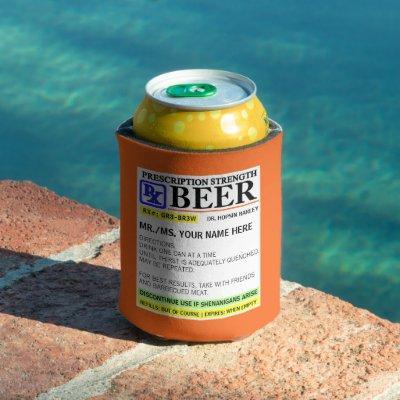 Funny Prescription Strength Beer Can Cooler