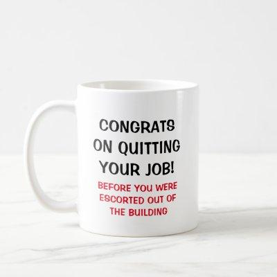 Funny Quitting Job Before Escorted Out Coworker Coffee Mug