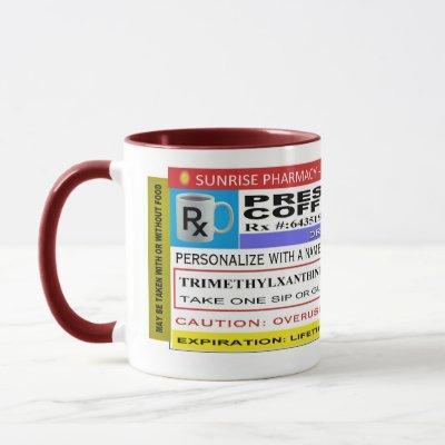 "FUNNY Rx Label ""Personalized"" COFFEE Mug"