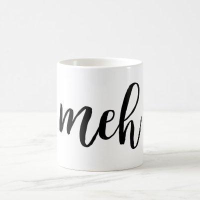 Funny sarcastic black meh typography coffee mug