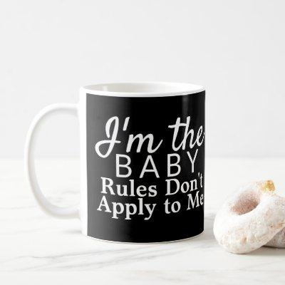 Funny Sibling Rivalry Rules I'm the Youngest Baby Coffee Mug