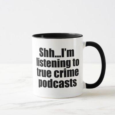Funny True Crime Podcast Fan Mug