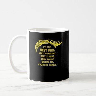 Funny Trump Saying - Best Dad Coffee Mug
