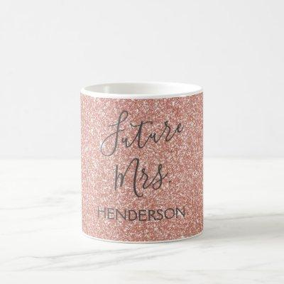 Future Mrs. Glitter Bride Coffee or Tea Cup