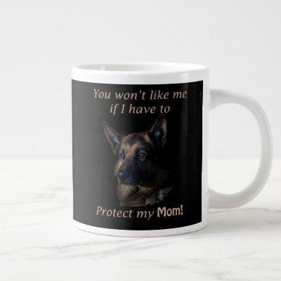 German Shepherd Protect My Mom Giant Coffee Mug