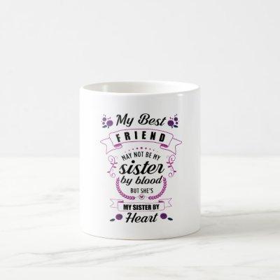 gift to bestie my soul sister, my sister by heart coffee mug