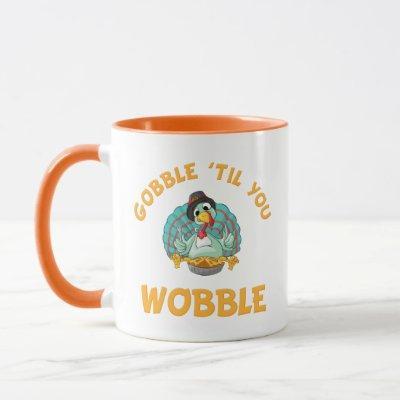 Gobble Til You Wobble Funny Turkey Thanksgiving Mug