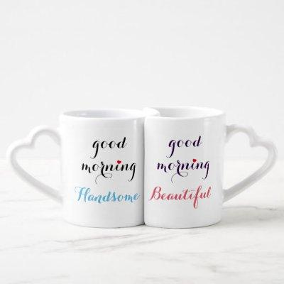 Good Morning Beautiful Handsome Couples His & Hers Coffee Mug Set