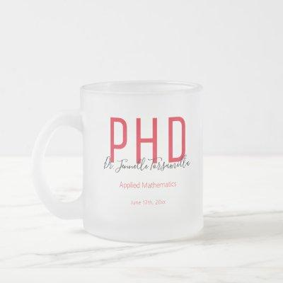Graduate Red Black Date Name Degree PhD Frosted Glass Coffee Mug
