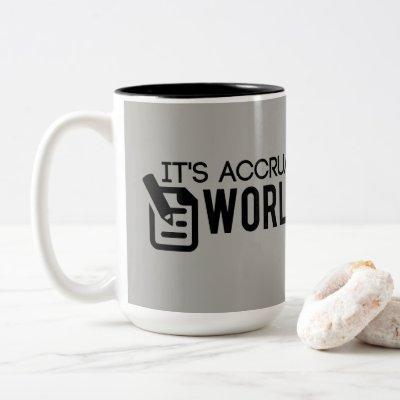 Grey It's Accrual World Accountant Two-Tone Coffee Mug