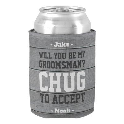 Groomsman Proposal Chug to Accept Funny Faux Wood Can Cooler