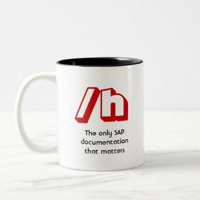 /h, The only SAP documentation that matters Two-Tone Coffee Mug