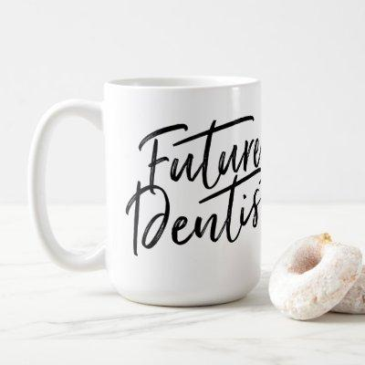 Handwritten Future Dentist Coffee Mug