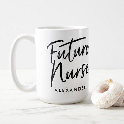 Handwritten Future Nurse (Your Name) Coffee Mug