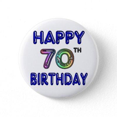 Happy 70th Birthday Gifts in Balloon Font Pinback Button