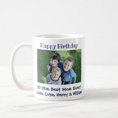 Happy Birthday Best Mom Ever Custom Photo Coffee Mug