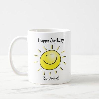 Happy Birthday, Sunshine! Coffee Mug