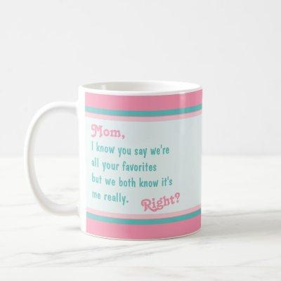 Happy Mothers Day From Your Favorite - Pink Aqua Coffee Mug