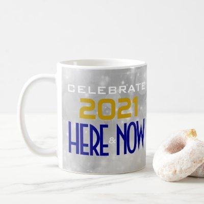 Happy New Year Gold CELEBRATE HERE & NOW Holiday Coffee Mug