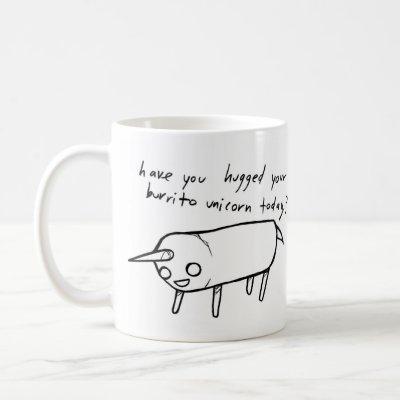 have you hugged your burrito unicorn today? coffee mug