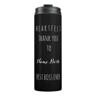 Heartfelt Thank You Best Boss Ever Black White Thermal Tumbler