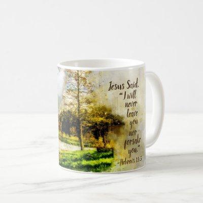 Hebrews 13:5 I will never leave you or forsake you Coffee Mug