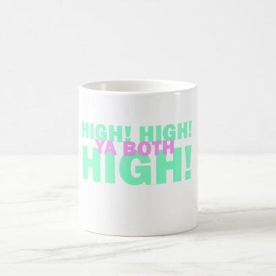 High, High! Coffee Mug