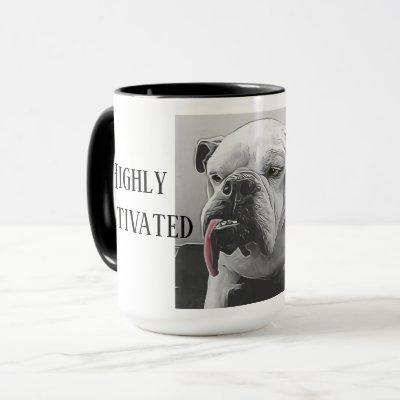 Highly Motivated Sleepy bulldog with attitude Mug