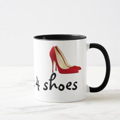 Highly Motivated: Will Work for Shoes (Maybe) Mug
