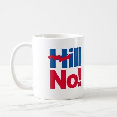 Hill No Hillary - - Anti-Hillary - Coffee Mug