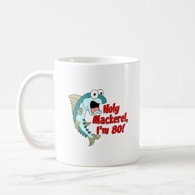 Holy Mackerel I'm 80 Funny Fishing Mug