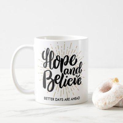 Hope and Believe Inspirational Quote Custom Text Coffee Mug