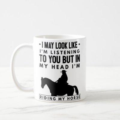 Horse Riding Coffee Mug - In My Head I'm Riding