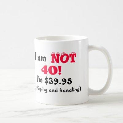 Humorous 40th Birthday Mug