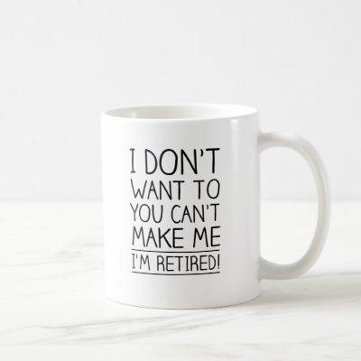 Humorous Retirement Quote Coffee Mug
