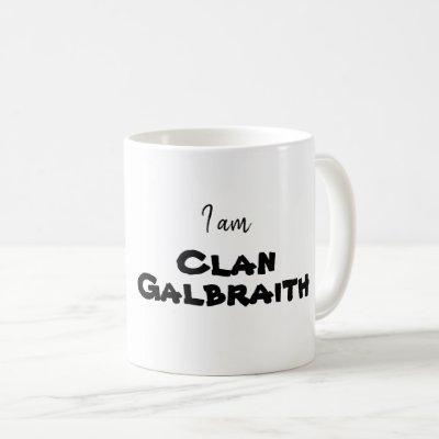 I am Clan Galbraith mugs